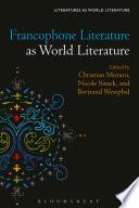 Francophone Literature As World Literature