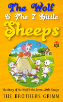 5 Minutes Fairy tales The Wolf and the seven little sheep: Abridged Fairy Tales For Children Pdf/ePub eBook