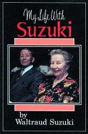 My Life with Suzuki - Waltraud Suzuki - Google Books