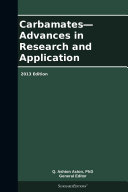 Carbamates—Advances in Research and Application: 2013 Edition [Pdf/ePub] eBook
