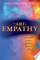 """The Art of Empathy: A Complete Guide to Life's Most Essential Skill"" by Karla McLaren"