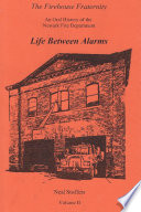 The Firehouse Fraternity  An Oral History of the Newark Fire Department Volume II Life Between Alarms Book