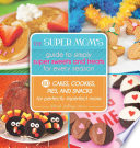 The Super Mom s Guide to Simply Super Sweets and Treats for Every Season Book PDF