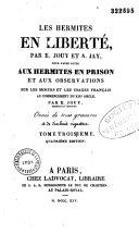 Les hermites en liberté, par E. Jouy et A. Jay, pour faire suite aux Hermites en prison...