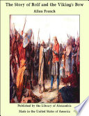 The Story of Rolf and the Viking's Bow,  by Allen French PDF