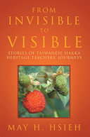 From Invisible to Visible  Stories of Taiwanese Hakka Heritage Teachers  Journeys