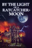 By the Light of a Ratcatcher's Moon [Pdf/ePub] eBook