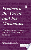 Frederick the Great and his Musicians  The Viola da Gamba Music of the Berlin School