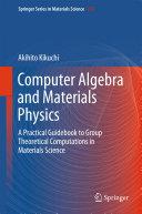 Computer Algebra and Materials Physics
