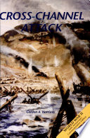 US Army in WW II: European Theater of Operations, Cross Channel Attack (Paperback)