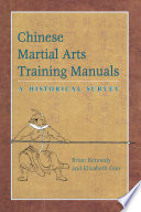 """Chinese Martial Arts Training Manuals: A Historical Survey"" by Brian Kennedy, Elizabeth Guo"