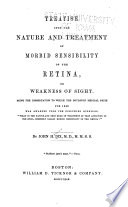 Treatise Upon the Nature and Treatment of Morbid Sensibility of the Retina  Or Weakness of Sight