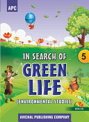 APC In Search of Green Life - Environmental Studies - Class 5