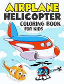 Airplane and Helicopter Coloring Book for Kids