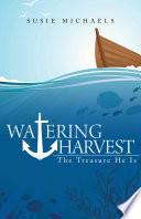 Watering Harvest