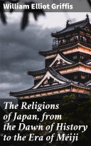 The Religions of Japan, from the Dawn of History to the Era of Méiji Pdf