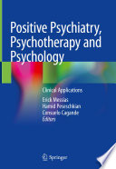 """Positive Psychiatry, Psychotherapy and Psychology: Clinical Applications"" by Erick Messias, Hamid Peseschkian, Consuelo Cagande"