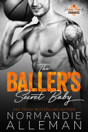 The Baller's Secret Baby