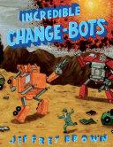 Incredible Change bots