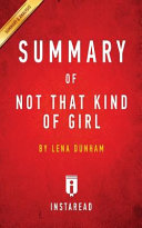 Summary of Not That Kind of Girl Book PDF