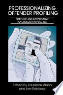 Professionalizing Offender Profiling