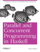 Parallel and Concurrent Programming in Haskell: Techniques ...