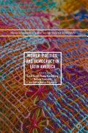 Women, Politics, and Democracy in Latin America