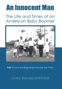An Innocent Man the Life and Times of an American Baby Boomer [Pdf/ePub] eBook