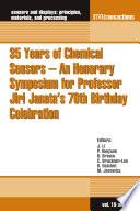 35 Years Of Chemical Sensors An Honorary Symposium For Professor Jiri Janata S 70th Birthday Celebration