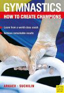 Gymnastics   How to Create Champions