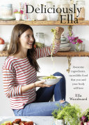 Deliciously Ella: Awesome ingredients, incredible food that ...