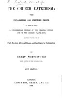 The Church Catechism  with Explanations and Scripture Proofs     By Henry Worthington      New Edition
