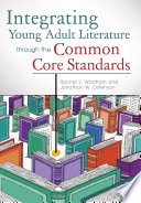 Integrating Young Adult Literature Through The Common Core Standards Book