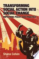 Transforming Social Action Into Social Change