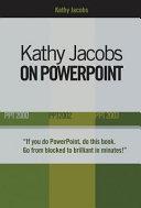 Kathy Jacobs on PowerPoint