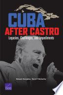 Cuba After Castro  : Legacies, Challenges, and Impediments