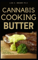 Cannabis Cooking Butter