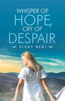 Whisper of Hope, Cry of Despair
