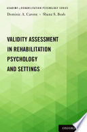 Validity Assessment in Rehabilitation Psychology and Settings