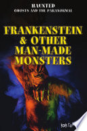 Frankenstein   Other Man Made Monsters