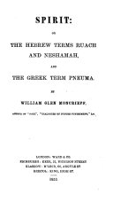Spirit: or the Hebrew terms Ruach and Neshamah, and the Greek term Pneuma