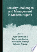 Security Challenges and Management in Modern Nigeria