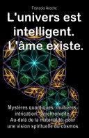 Pdf L'univers est intelligent. L'âme existe. Telecharger