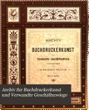 Archiv fur Buchdruckerkunst und verwandte Geschäftszwiege