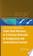 Solid Fluid Mixtures Of Frictional Materials In Geophysical And Geotechnical Context Book PDF