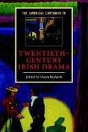 The Cambridge Companion to Twentieth-Century Irish Drama