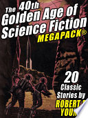 The 40th Golden Age of Science Fiction MEGAPACK®: Robert F. Young (vol. 1) Pdf/ePub eBook