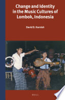 Change and Identity in the Music Cultures of Lombok  Indonesia Book