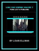 Low Cost Empire Volume 7 – Now Let's Publish