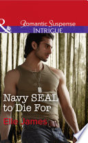 Navy Seal To Die For  Mills   Boon Intrigue   SEAL of My Own  Book 3